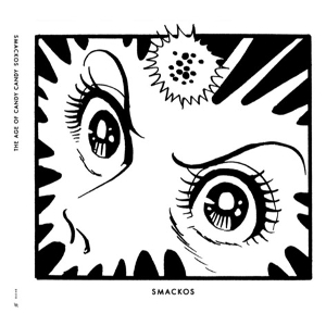 Smackos - The Age Of Candy Candy