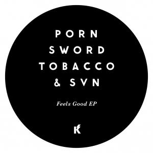 Porn Sword Tobacco & SVN - Feels Good
