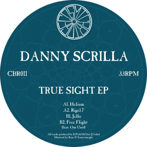Danny Scrilla - True Sight EP