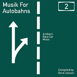 Various Artists - Musik For Autobahns 2
