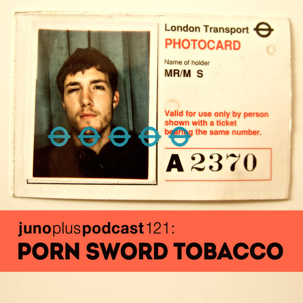 Juno Plus Podcast 121: Porn Sword Tobacco