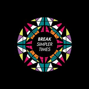 Break - Simpler Times