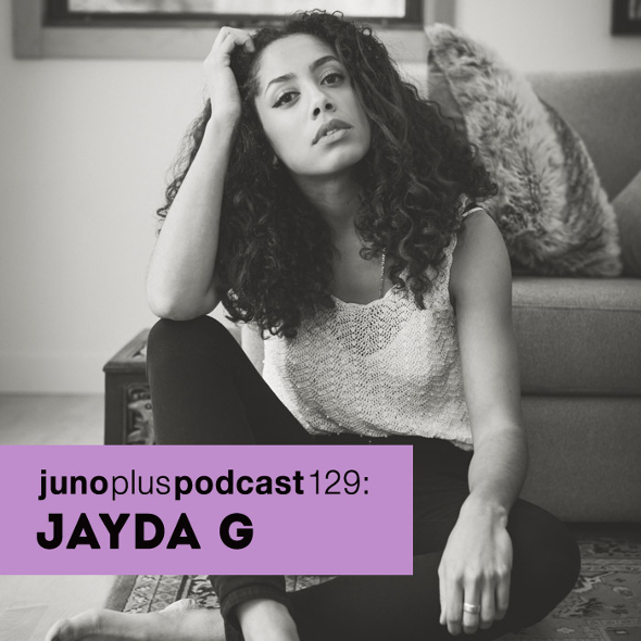 Juno Plus Podcast 129: Jayda G