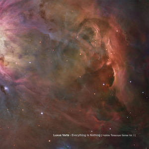 Lux Varta - Everything is Nothing: Hubble Telescope Series Volume 1