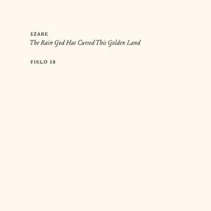 Szare - The Rain God Has Cursed The Golden Land