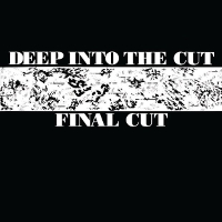 Final Cut – Deep Into The Cut (we Can Elude Control)