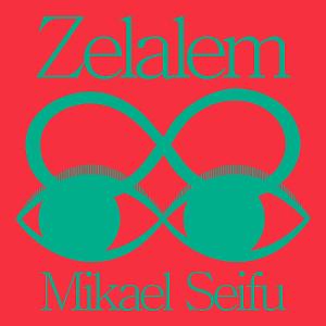 Mikael Seifu - Zelalem