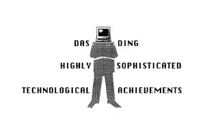 Das Ding – Highly Sophisticated Technological Achievements