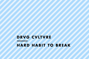 Drvg Cvltvre – Hard Habit to Break