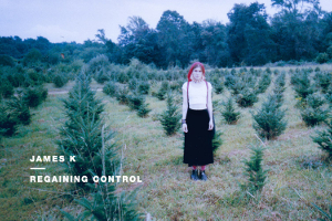 James K – Regaining Control