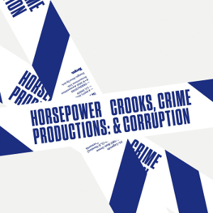 Horsepower Productions  - Crooks Crime & Corruption