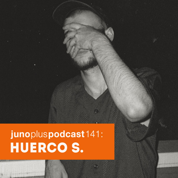 Juno Plus Podcast 141: Huerco S.