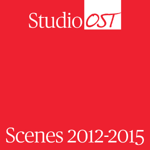 Studio OST - Scenes 2012-2015