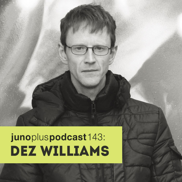 Juno Plus Podcast 143: Dez Williams