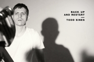 Back_up and Restart: Todd Sines