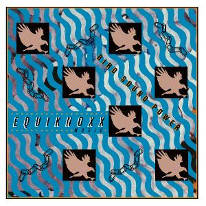 Equiknoxx - Bird Sound Power