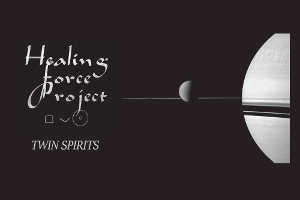 Healing Force Project – Twin Spirits