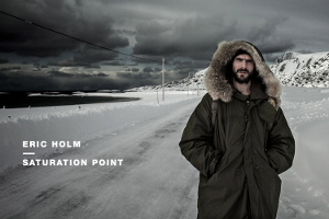 Eric Holm – Saturation Point