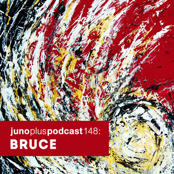 Juno Plus Podcast 148: Bruce