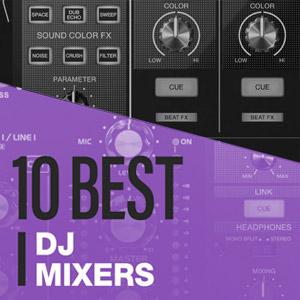 10 Best: DJ Mixers 2020