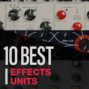 10 Best: Effects Units 2020