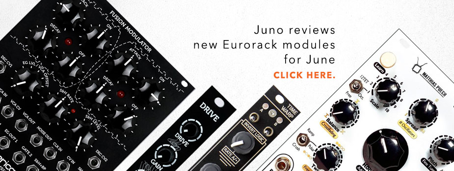 New Eurorack module reviews: June round-up
