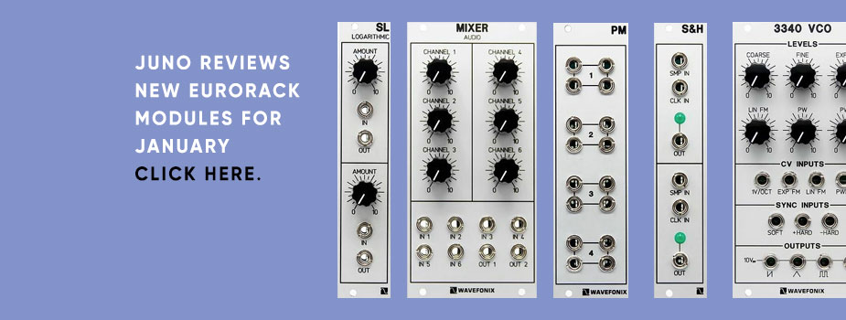 New Eurorack module reviews: January round-up, Wavefonix special