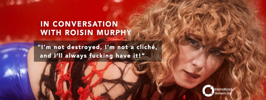 """Róisin Murphy interview – """"I'm not destroyed, I'm not a cliché, and I'll always fucking have it!"""""""