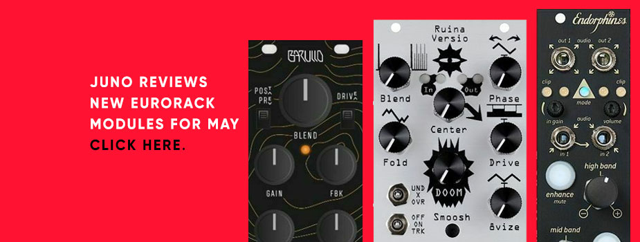 New Eurorack module reviews: May 2021 round-up