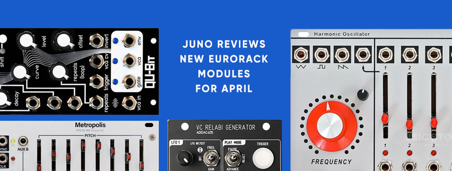 New Eurorack module reviews: April round-up