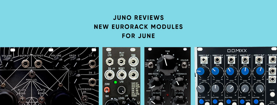 New Eurorack module reviews: June 2021 round-up