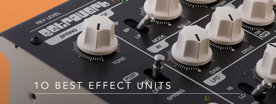 10 Best: Effects Units
